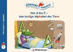 Cover-Bild zu Kulot, Daniela: Von A bis Z - das lustige Alphabet der Tiere · Themenheft 1: Alphabet