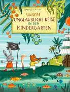 Cover-Bild zu Kulot, Daniela: Unsere unglaubliche Reise in den Kindergarten