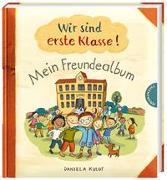 Cover-Bild zu Kulot, Daniela: Wir sind erste Klasse! - Mein Freundealbum