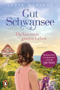 Cover-Bild zu Martens, Jette: Gut Schwansee - Du bist mein ganzes Leben