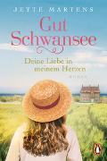 Cover-Bild zu Martens, Jette: Gut Schwansee - Deine Liebe in meinem Herzen
