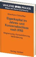 Cover-Bild zu Eigenkapital im Jahres- und Konzernabschluss nach IFRS - IFRS Praxis von Scheffler, Eberhard