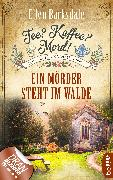 Cover-Bild zu Barksdale, Ellen: Tee? Kaffee? Mord! Ein Mörder steht im Walde (eBook)