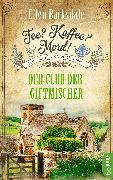 Cover-Bild zu Barksdale, Ellen: Tee? Kaffee? Mord! - Der Club der Giftmischer (eBook)