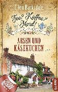 Cover-Bild zu Barksdale, Ellen: Tee? Kaffee? Mord! Arsen und Käsekuchen (eBook)