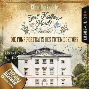 Cover-Bild zu Barksdale, Ellen: Tee? Kaffee? Mord!, Folge 11: Die fünf Portraits des toten Doktors (Audio Download)