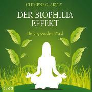 Cover-Bild zu Arvay, Clemens G.: Der Biophilia-Effekt - Heilung aus dem Wald (Audio Download)