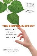 Cover-Bild zu Arvay, Clemens G.: The Biophilia Effect: A Scientific and Spiritual Exploration of the Healing Bond Between Humans and Nature