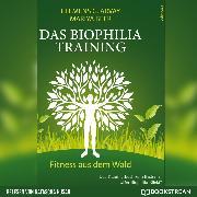 Cover-Bild zu Arvay, Clemens G.: Das Biophilia-Training - Fitness aus dem Wald (Ungekürzt) (Audio Download)