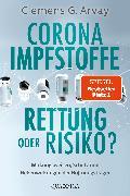 Cover-Bild zu Arvay, Clemens G.: Corona-Impfstoffe: Rettung oder Risiko? (eBook)