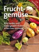 Cover-Bild zu Arvay, Clemens G.: Fruchtgemüse