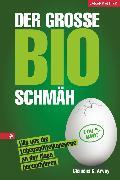 Cover-Bild zu Arvay, Clemens G.: Der große Bio-Schmäh (eBook)