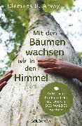 Cover-Bild zu Arvay, Clemens G.: Mit den Bäumen wachsen wir in den Himmel (eBook)