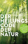 Cover-Bild zu Arvay, Clemens G.: Der Heilungscode der Natur (eBook)