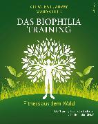 Cover-Bild zu Arvay, Clemens G.: Das Biophilia-Training (eBook)