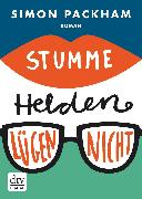 Cover-Bild zu Packham, Simon: Stumme Helden lügen nicht (eBook)