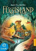 Cover-Bild zu Frixe, Katja: Fuchsland (eBook)