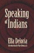 Cover-Bild zu Deloria, Ella Cara: Speaking of Indians
