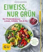 Cover-Bild zu Wiedemann, Christina: Eiweiß, nur grün