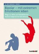 Cover-Bild zu Wormer, Dr. Eberhard J.: Bipolar - mit extremen Emotionen leben