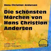 Cover-Bild zu Andersen, Hans Christian: Die schönsten Märchen von Hans Christian Andersen (Ungekürzt) (Audio Download)
