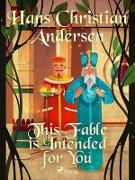 Cover-Bild zu Andersen, Hans Christian: This Fable is Intended for You (eBook)