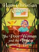 Cover-Bild zu Andersen, Hans Christian: The Poor Woman and the Little Canary Bird (eBook)