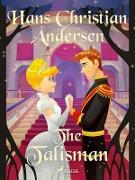 Cover-Bild zu Andersen, Hans Christian: The Talisman (eBook)
