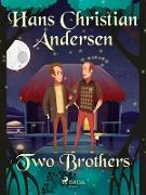 Cover-Bild zu Andersen, Hans Christian: Two Brothers (eBook)