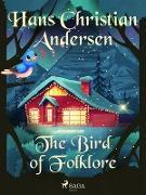 Cover-Bild zu Andersen, Hans Christian: The Bird of Folklore (eBook)