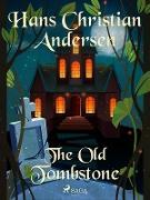 Cover-Bild zu Andersen, Hans Christian: The Old Tombstone (eBook)