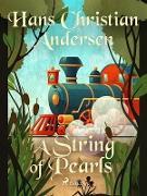 Cover-Bild zu Andersen, Hans Christian: A String of Pearls (eBook)