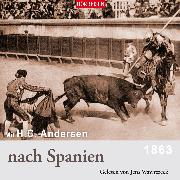 Cover-Bild zu Andersen, Hans Christian: Mit H. C. Andersen nach Spanien (Audio Download)