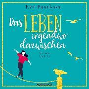 Cover-Bild zu Das Leben irgendwo dazwischen (Audio Download) von Pantleon, Eva