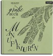 Cover-Bild zu Das große Buch der Manufakturen von Kapitza, Enno (Fotogr.)