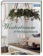 Cover-Bild zu Wintertraum und Weihnachtszeit von Wohnen & Garten (Hrsg.)