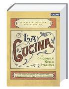 Cover-Bild zu La Cucina - Die originale Küche Italiens von Accademia Italiana della Cucina (Hrsg.)