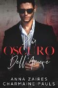 Cover-Bild zu Più Oscuro Dell'Amore (eBook) von Zaires, Anna
