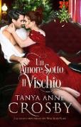 Cover-Bild zu Un Amore Sotto Il Vischio (eBook) von Crosby, Tanya Anne