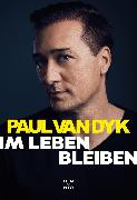 Cover-Bild zu Im Leben bleiben (eBook) von Dyk, Paul van