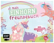 Cover-Bild zu Mein Einhorn Freundebuch von Edition Michael Fischer (Hrsg.)
