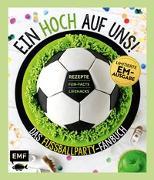 Cover-Bild zu Ein Hoch auf uns! Das Fußballparty-Fanbuch - Limitierte EM-Ausgabe von Edition Michael Fischer