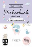 Cover-Bild zu Bullet Journal - Stickerbuch Hello Baby: 750 bezaubernde Sprüche und Schmuckelemente zur Geburt von Edition Michael Fischer