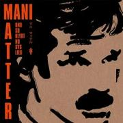 Cover-Bild zu Und so blybt no sys Lied von Mani, Matter (Lieder v.)