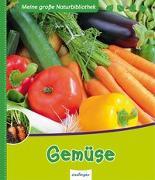 Cover-Bild zu Meine große Naturbibliothek: Gemüse von Ernsten, Svenja