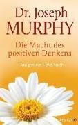 Cover-Bild zu Die Macht des positiven Denkens von Murphy, Joseph