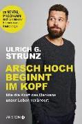 Cover-Bild zu Arsch hoch beginnt im Kopf von Strunz, Ulrich G.