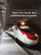 Cover-Bild zu Bahn frei durch den Gotthard-Basistunnel