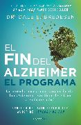 Cover-Bild zu El fin del alzheimer. El programa / The End of Alzheimer's Program: The First Protocol to Enhance Cognition and Reverse Decline at Any Age