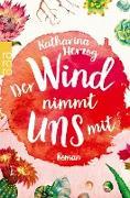 Cover-Bild zu Herzog, Katharina: Der Wind nimmt uns mit (eBook)